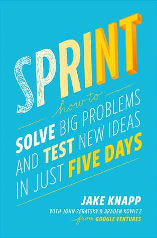 Sprint: How to Solve Big Problems and Test New Ideas in Just Five Days - Design Books - Chemistry Team