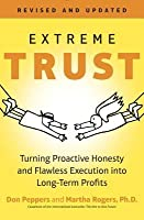 Extreme Trust: Honesty as a Competitive Advantage, Revised Edition