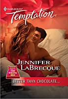 Better Than Chocolate... (Mills & Boon Temptation) (The Wrong Bed series)