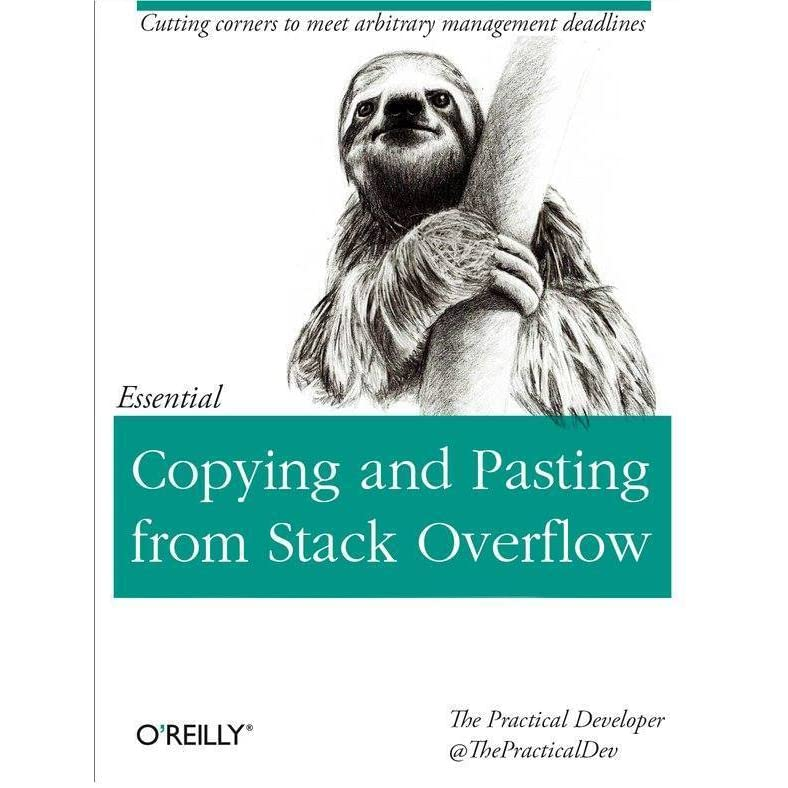 parody book cover of O'Reilly book titled Copying and Pasting from Stack Overflow