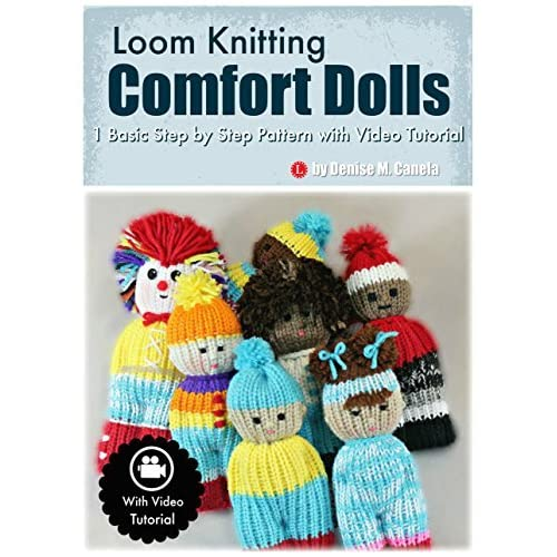 Loom Knitting Comfort Dolls: One Basic Step by Step ...