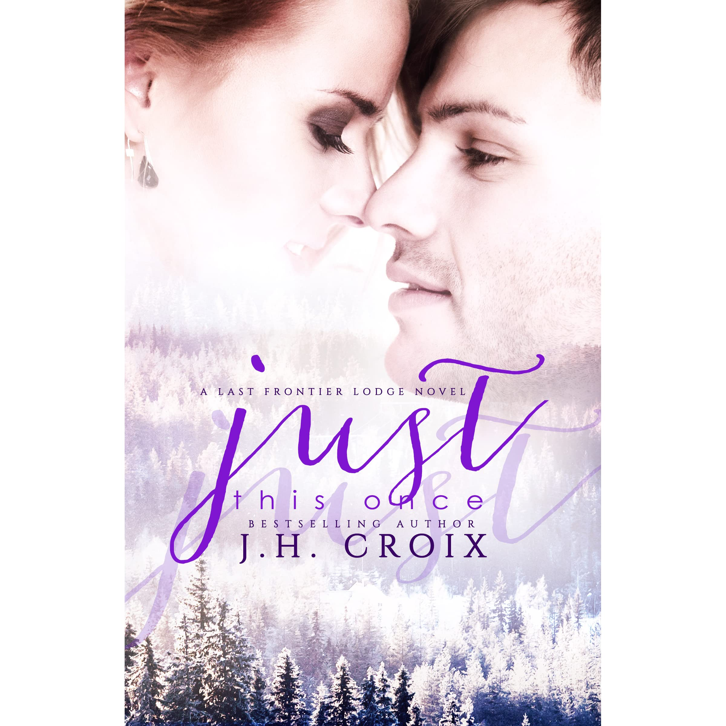 Just This Once (last Frontier Lodge, #3) By Jh Croix €� Reviews,  Discussion, Bookclubs, Lists