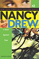 A Race Against Time (Nancy Drew (All New) Girl Detective Book 2)