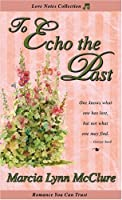 To Echo the Past (Love Notes)