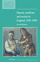 Disease, Medicine and Society in England, 1550-1860 (New Studies in Economic and Social History)