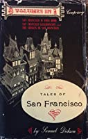 """Tales of San Francisco: """"San Francisco Is Your Home""""; """"San Francisco Kaleidoscope""""; and """"The Streets of San Francisco"""""""