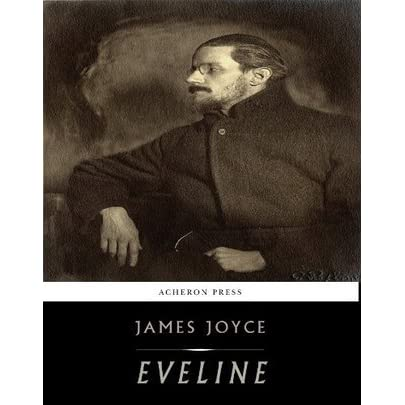a review of james joyces short story eveline Setting of eveline the setting of the short story eveline by james joyce goes far beyond the physical characteristics the setting goes past being located in dublin, ireland in an old room.