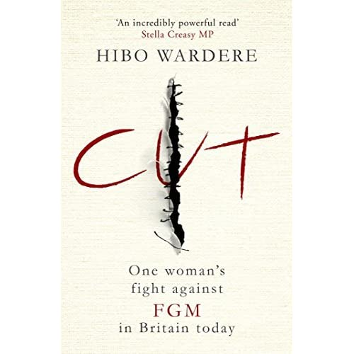Cut one womans Fight against female genital mutilation in the UK by Hibo Wardere