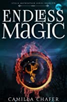 Endless Magic (Book 6, Stella Mayweather Series)