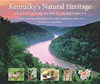 Kentucky's Natural Heritage: An Illustrated Guide to Biodiversity
