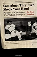 Sometimes They Even Shook Your Hand: Portraits of Champions Who Walked Among Us