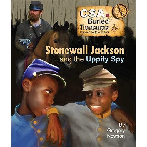 Stonewall Jackson Quotes: Stonewall Jackson And The Uppity Spy. By Gregory Newson