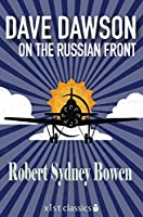 Dave Dawson on the Russian Front (Xist Classics)