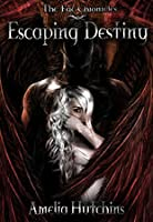 Escaping Destiny (The Fae Chronicles, #3)
