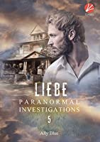 Liebe (Bay City Paranormal Investigations, #5)
