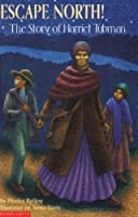 Escape North!: The Story of Harriet Tubman (Step into Reading, Level 3)