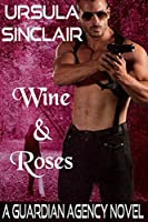Wine & Roses (The Guardian Agency #3)