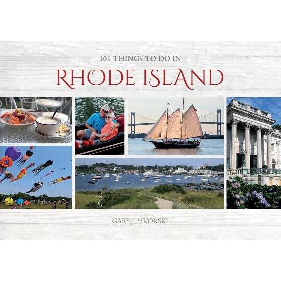 101 things to do in rhode island by gary j sikorski reviews discussion bookclubs lists - Things to do in port orange fl ...