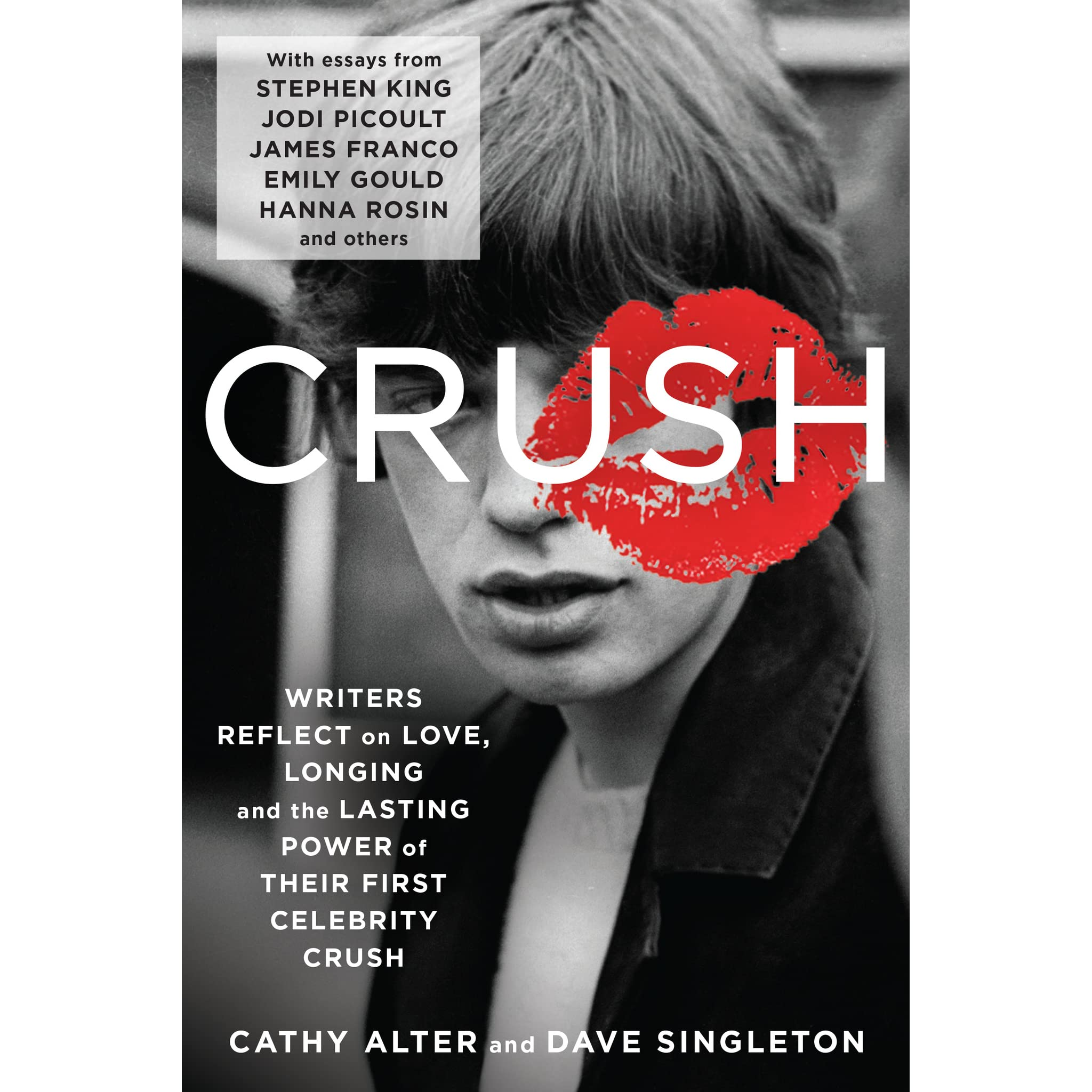crush writers reflect on love longing and the lasting power of crush writers reflect on love longing and the lasting power of their first celebrity crush by cathy alter reviews discussion bookclubs lists