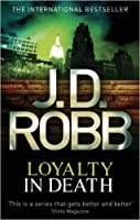 Loyalty in Death (In Death, #9)