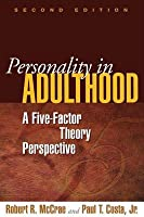 Personality in Adulthood, Second Edition: A Five-Factor Theory Perspective