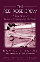 Red Rose Crew: A True Story of Women, Winning, and the Water
