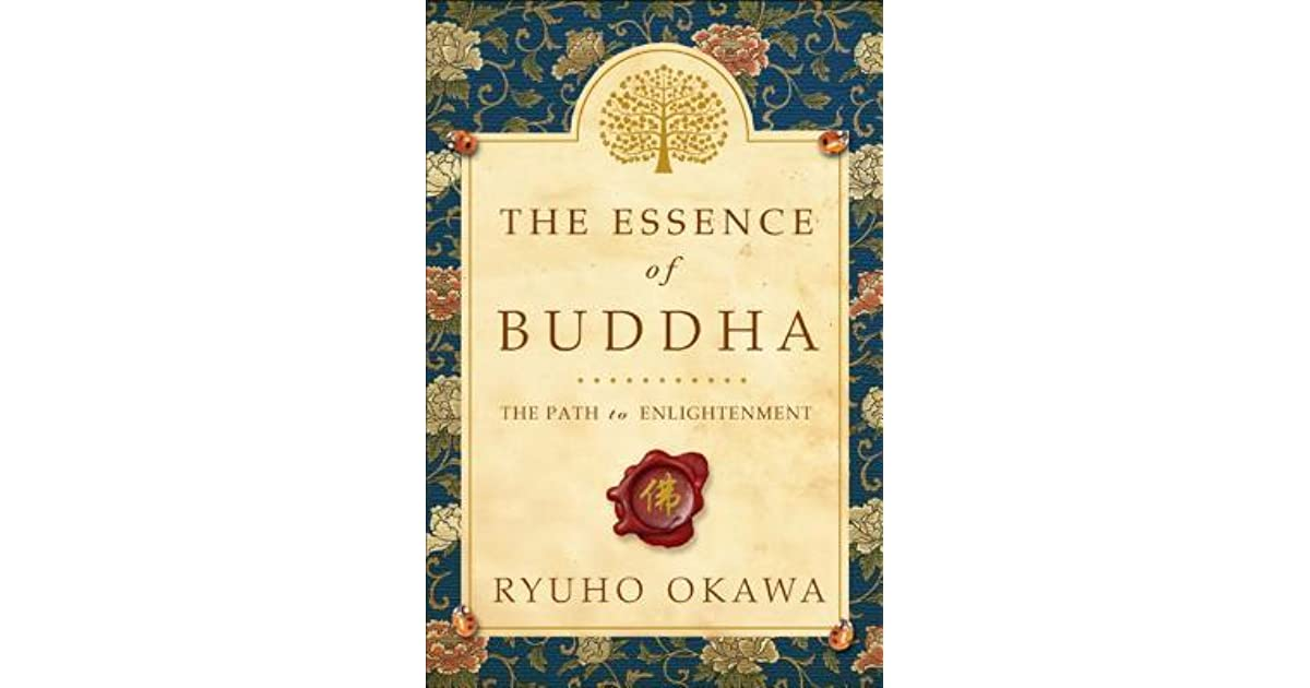 The Essence Of Buddha: The Path To Enlightenment By Ryuho