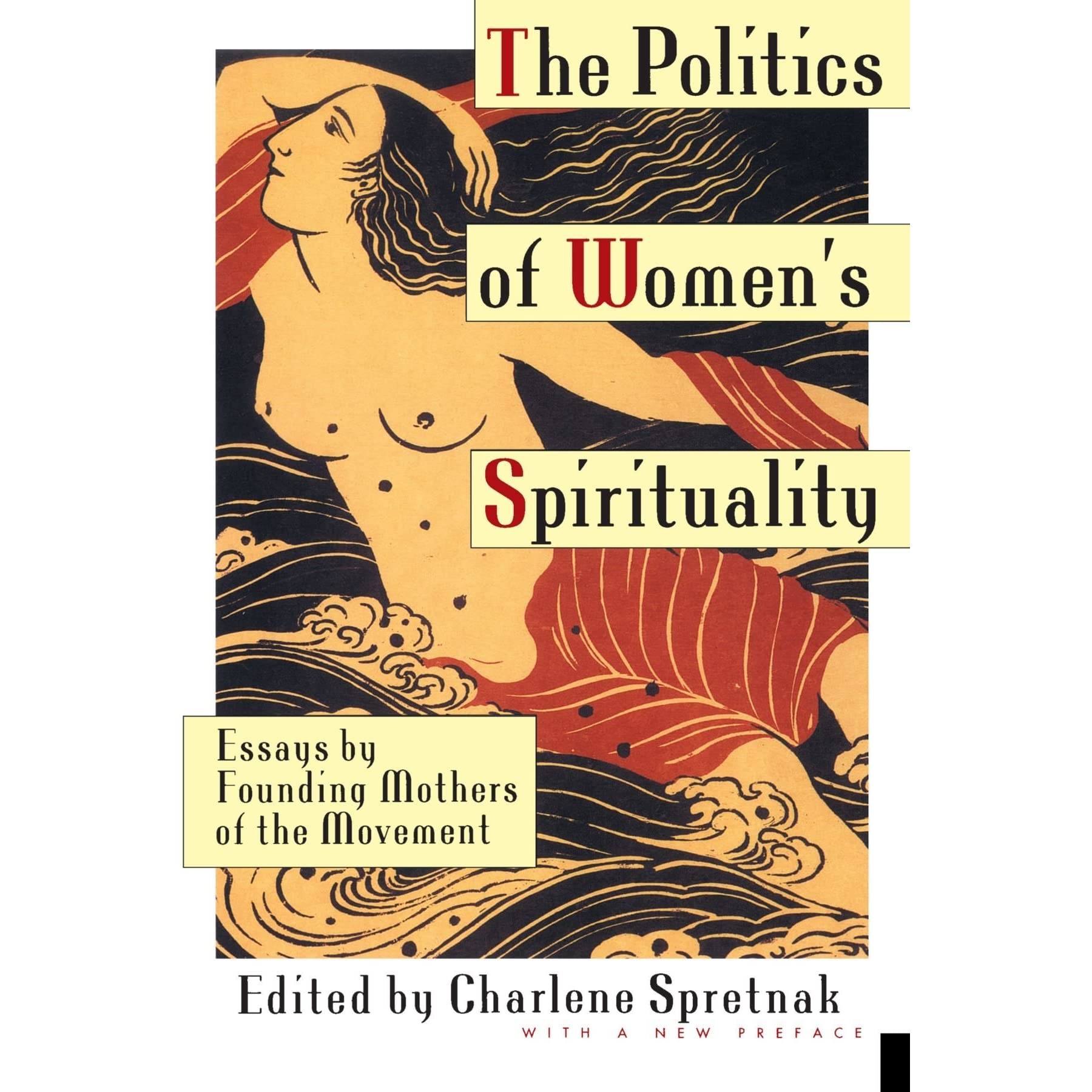 the politics of women s spirituality essays on the rise of the politics of women s spirituality essays on the rise of spiritual power in the feminist movement by charlene spretnak reviews discussion