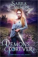 Demons Forever (The Shadow Demons Saga #6)