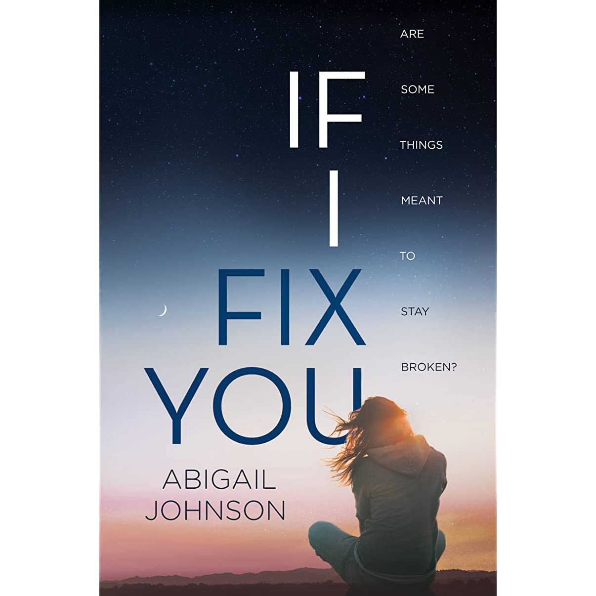 If I Fix You By Abigail Johnson €� Reviews, Discussion, Bookclubs, Lists