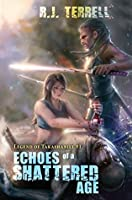 Echoes of a Shattered Age (Legend of Takashaniel Book 1)