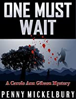 One Must Wait: A Carol Ann Gibson Mystery (The Carol Ann Gibson Mysteries Book 1)