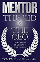 Mentor: The Kid & the CEO: A Simple Story of Achieving Significance