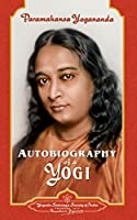 Autobiography of a Yogi (The Complete Edition)