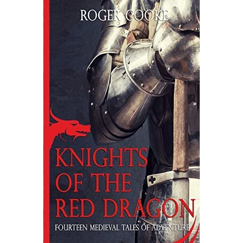 KNIGHTS OF THE RED DRAGON: FOURTEEN MEDIEVAL TALES OF