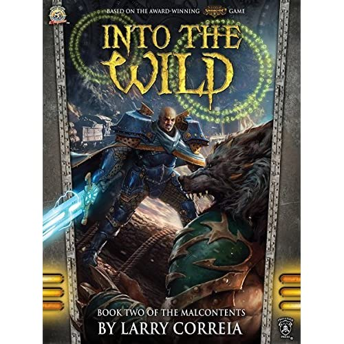 Warriors Into The Wild Christian Review: Into The Wild (Malcontents #2) By Larry Correia
