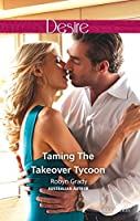 Taming The Takeover Tycoon (Dynasties: The Lassiters Book 6)