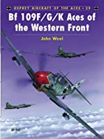 Bf 109 F/G/K Aces of the Western Front (Aircraft of the Aces)