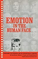 Emotion in the Human Face: Guidelines for Research and an Integration of Findings