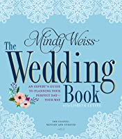 The Mindy Weiss Wedding Book: The Big Book for Your Big Day