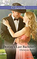 Destiny's Last Bachelor? (Welcome to Destiny Book 5)
