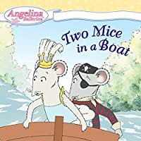 Two Mice in a Boat (Angelina Ballerina)