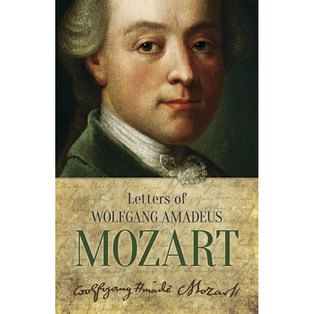 Letters Of Wolfgang Amadeus Mozart By Wolfgang Amadeus Mozart €� Reviews,  Discussion, Bookclubs, Lists