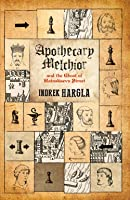 Apothecary Melchior and the Ghost of Rataskaevu Street