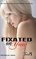 Fixated On You (Torn Series Book 5)