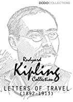 Letters of Travel (1892-1913) (Rudyard Kipling Collection)