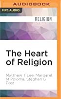 The Heart of Religion: Spiritual Empowerment, Benevolence, and the Experience of God's Love
