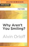 Why Aren't You Smiling?