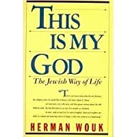 This Is My God: The Jewish Way Of Life