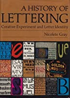 A History of Lettering: Creative Experiement and Letter Identity